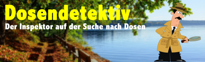 Dosendetektiv.de – Der Inspektor auf der Suche nach Dosen